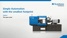 Sumitomo (SHI) Demag - Easy and simple automation with the smallest footprint